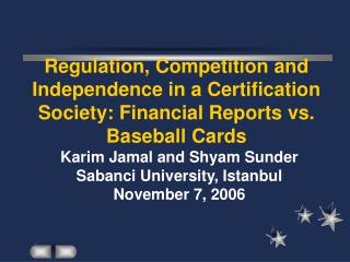 Karim Jamal and Shyam Sunder Sabanci University, Istanbul November 7, 2006