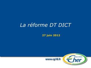 La réforme DT DICT