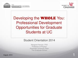 Developing the  WHOLE  You: Professional Development Opportunities for Graduate Students at UC