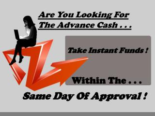 Acquire Cash To Cover Up All Financial Issues