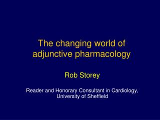 Rob Storey Reader and Honorary Consultant in Cardiology,  University of Sheffield