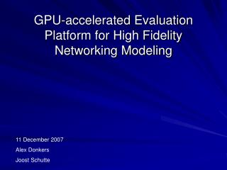 GPU-accelerated Evaluation Platform for High Fidelity Networking Modeling