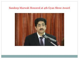 Sandeep Marwah Honored at 4th Gyan Shree Award
