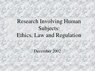 Research Involving Human Subjects: