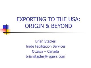 EXPORTING TO THE USA: ORIGIN & BEYOND