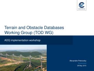 Terrain and Obstacle Databases Working Group (TOD WG)