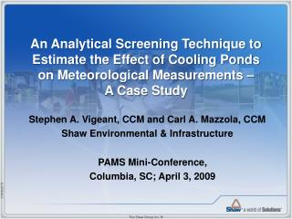 Stephen A. Vigeant, CCM and Carl A. Mazzola, CCM Shaw Environmental & Infrastructure