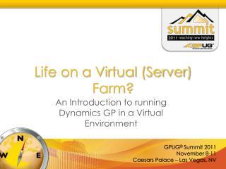 Life on a Virtual (Server) Farm?