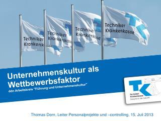 """Unternehmenskultur als Wettbewerbsfaktor ddn  Arbeitskreis """"Führung und Unternehmenskultur"""""""