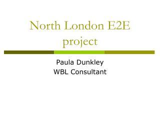 North London E2E project