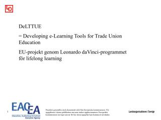 DeLTTUE = Developing e-Learning Tools for Trade Union Education