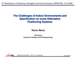The Challenges of Indoor Environments and Specification on some Alternative Positioning Systems