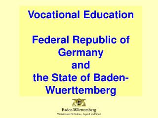 Vocational Education  Federal Republic of Germany  and the State of Baden-Wuerttemberg