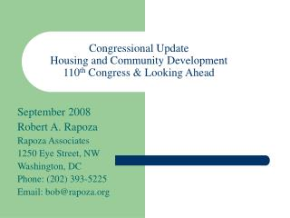 Congressional Update Housing and Community Development  110 th  Congress & Looking Ahead