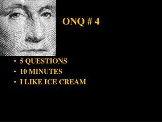 ONQ # 4