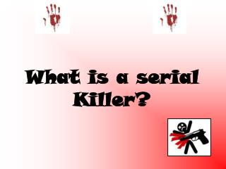 What is a serial Killer?