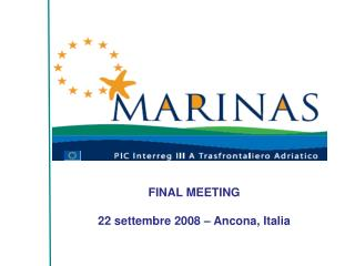 FINAL MEETING 22 settembre 2008 – Ancona, Italia