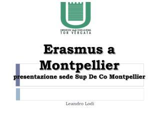 Erasmus a  Montpellier presentazione sede Sup De Co Montpellier
