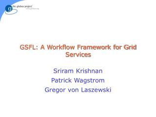 GSFL: A Workflow Framework for Grid Services