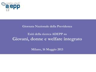Giornata Nazionale della Previdenza Esiti della ricerca ADEPP su