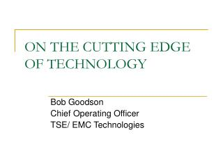 ON THE CUTTING EDGE OF TECHNOLOGY