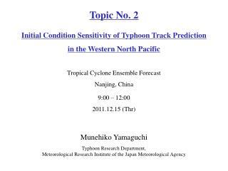 Munehiko Yamaguchi Typhoon Research Department,
