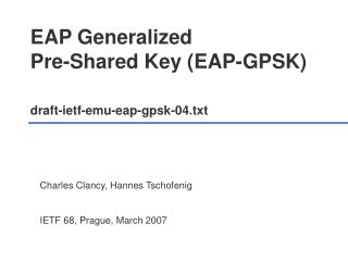 EAP Generalized  Pre-Shared Key (EAP-GPSK)  draft-ietf-emu-eap-gpsk-04.txt