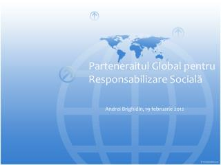 Parteneraitul Global pentru  R esponsabili zare Socială