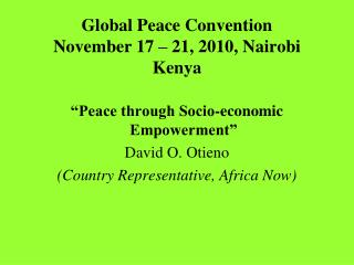 Global Peace Convention November 17 – 21, 2010, Nairobi Kenya