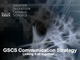 GSCS Communication Strategy