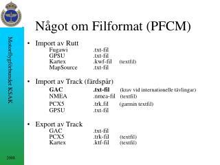 N�got om Filformat (PFCM)