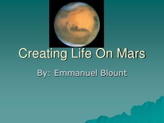 Creating Life On Mars