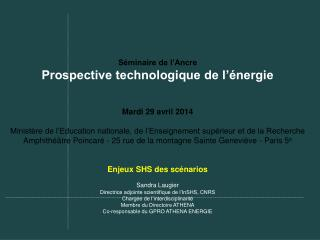 S�minaire de l�Ancre Prospective technologique de l��nergie Mardi 29 avril 2014
