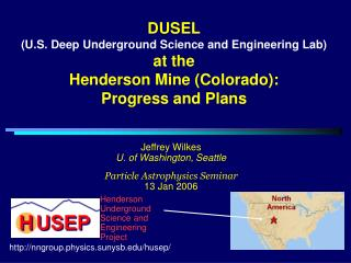 Jeffrey Wilkes U. of Washington, Seattle Particle Astrophysics Seminar 13 Jan 2006