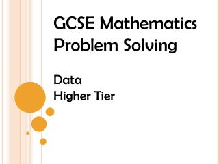 GCSE Mathematics Problem Solving Data Higher Tier