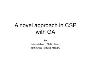 A novel approach in CSP  with GA