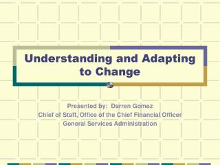 Understanding and Adapting to Change