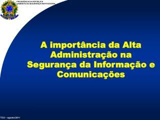 A importância da Alta Administração na Segurança da Informação e Comunicações