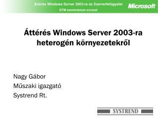 Áttérés Windows Server 2003-ra heterogén környezetekről