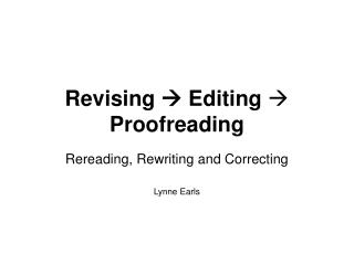 Revising    Editing   Proofreading