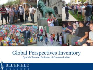 Global Perspectives Inventory Cynthia Bascom, Professor of Communication