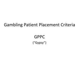 Gambling Patient Placement Criteria