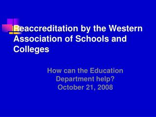 Reaccreditation by the Western Association of Schools and Colleges