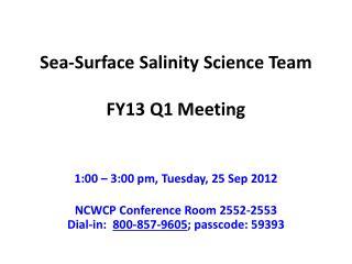Sea-Surface  Salinity Science  Team FY13 Q1 Meeting