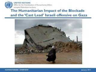 The Humanitarian Impact of the Blockade and the 'Cast Lead' Israeli offensive on Gaza
