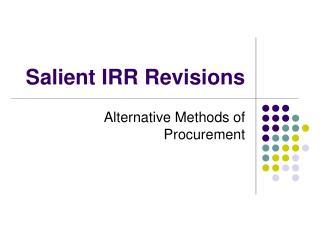 Salient IRR Revisions
