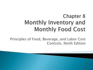 Chapter 8 Monthly Inventory and  Monthly Food Cost
