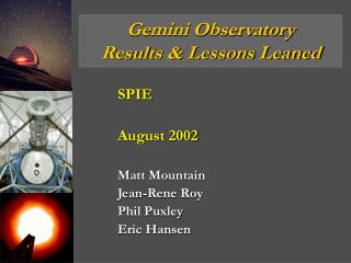Gemini Observatory Results & Lessons Leaned