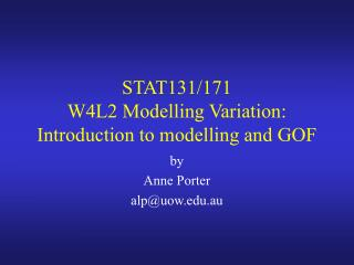 STAT131/171 W4L2 Modelling Variation: Introduction to modelling and GOF