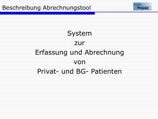 System  zur  Erfassung und Abrechnung  von  Privat- und BG- Patienten